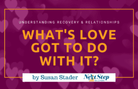 What's Love Got to Do with Addiction Recovery