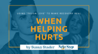 When Helping Hurts - The Importance of Tough Love for Families in Recovery Post Header