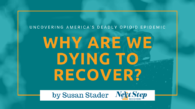 Americans Across the Nation Are Dying to Recover from Addiction