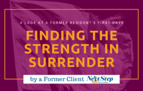 Discovering Strength in Surrender - How One Former Addiction Treatment Resident Found Power in Release
