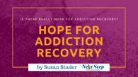 Hope in Addiction Treatment Programs - Why Belief Matters on the Path Towards Sobriety: Purpose? How?