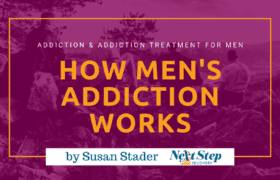 Men's Addiction Recovery Programs - All You Need to Know: How to Choose? How It Works? How to Make Addiction Treatment for Men More Successful